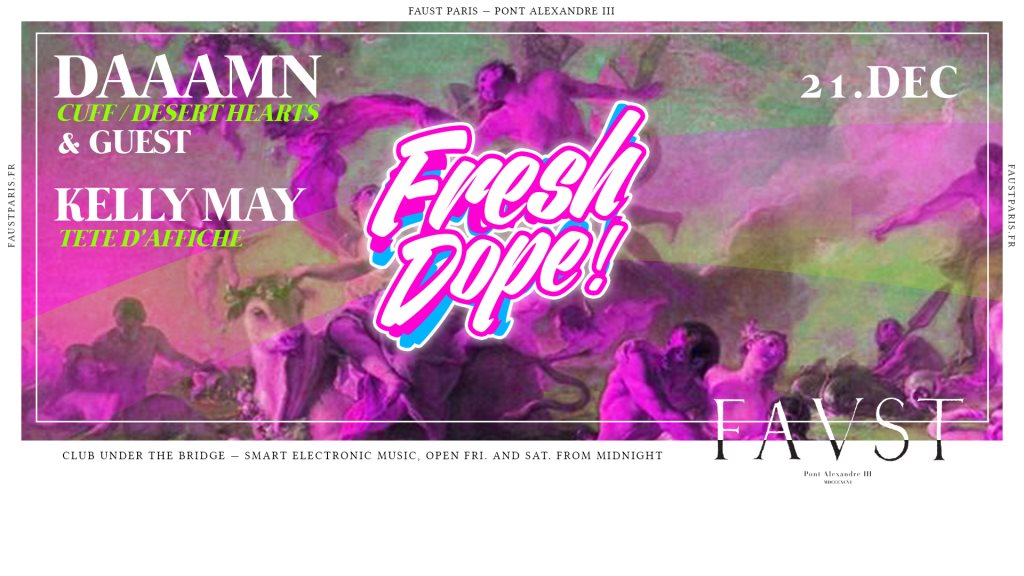 Faust � Fresh Dope: DAAAMN, Kelly May & Secret Guest  at Faust in Paris 21 Dec 2018