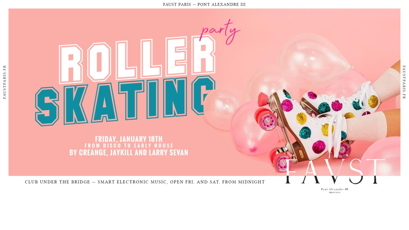 Roller Skating Party: Disco to Early House  at Faust in Paris 18 Jan 2019