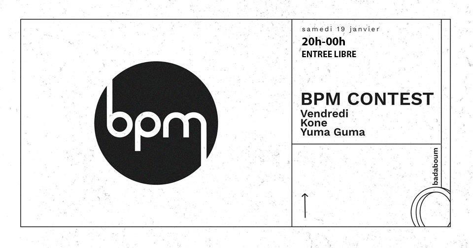 BPM Contest  at Badaboum in Paris 19 Jan 2019
