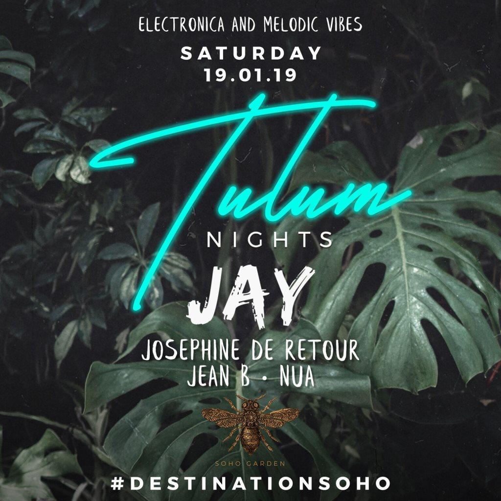 Tulum Nights with Jay  at Soho Garden in Dubai 19 Jan 2019